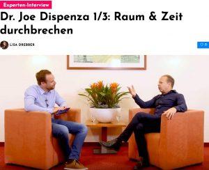 Dr. Joe Dispenza 1/3: Raum & Zeit durchbrechen